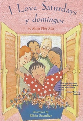 I Love Saturdays y domingos, Ada, Alma Flor; Savadier, Elivia [Illustrator]