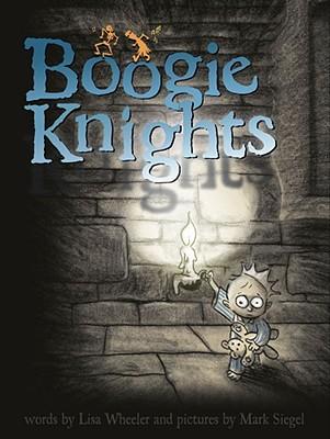 "Boogie Knights (Richard Jackson Books (Atheneum Hardcover)), ""Wheeler, Lisa"""