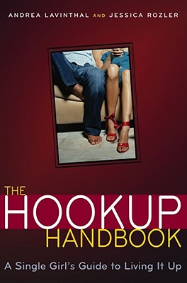 Image for The Hookup Handbook: A Single Girl's Guide to Living It Up