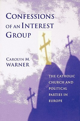 Confessions of an Interest Group, Warner, Carolyn M.