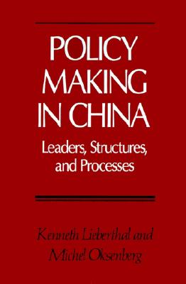 Policy Making in China, Lieberthal, Kenneth; Oksenberg, Michel