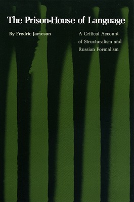 The Prison House of Language: A Critical Account of Structuralism and Russian Formalism, Jameson, Fredric