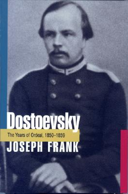 Image for Dostoevsky: The Years of Ordeal, 1850-1859
