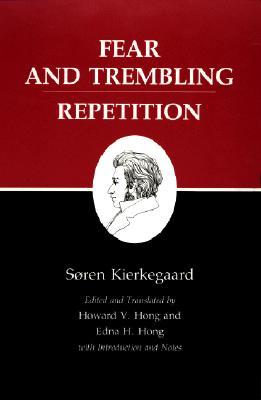 Fear and Trembling/Repetition : Kierkegaard's Writings, Vol. 6, SOREN KIERKEGAARD, EDNA H. HONG, HOWARD V. HONG