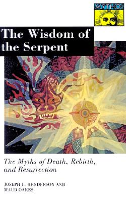 Image for The Wisdom of the Serpent : The Myths of Death, Rebirth and Resurrection