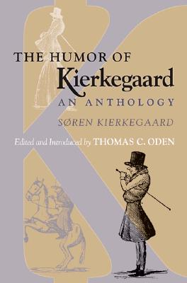 Image for The Humor of Kierkegaard: An Anthology