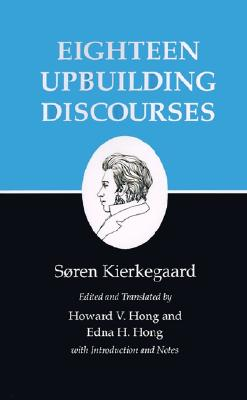 Image for EIGHTEEN UPBUILDING DISCOURSES EDITED AND TRANSLATED BY HOWARD & EDNA HONG