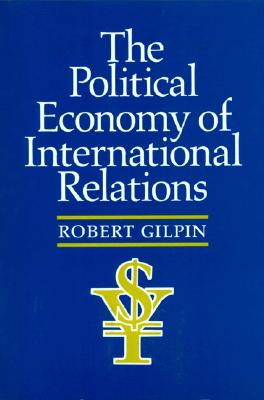 The Political Economy of International Relations, Gilpin, Robert