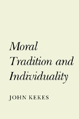 Moral Tradition and Individuality, Kekes, John