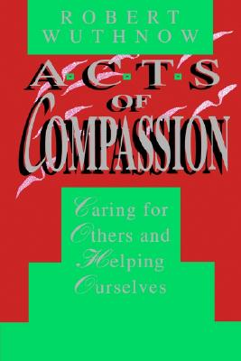 Acts of Compassion, Wuthnow, Robert