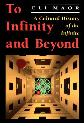 Image for To Infinity and Beyond:  A Cultural History of the Infinite