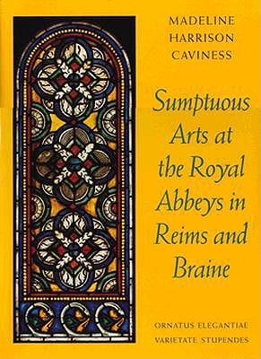Image for Sumptuous Arts at the Royal Abbeys in Reims and Braine: Ornatus Elegantiae, Varietate Stupendes