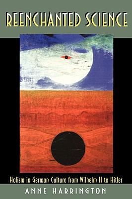 Reenchanted Science, Harrington, Anne