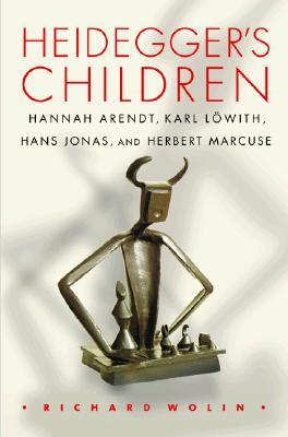 Image for Heidegger's Children: Hannah Arendt, Karl Lowith, Hans Jonas, and Herbert Marcuse.