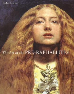 The Art of the Pre-Raphaelites, Elizabeth Prettejohn