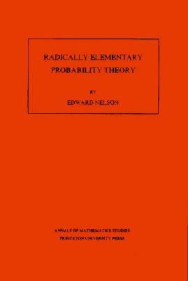 Radically Elementary Probability Theory. (AM-117), Nelson, Edward
