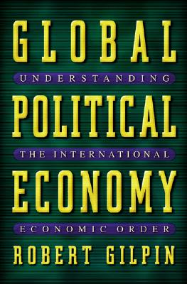 Image for GLOBAL POLITICAL ECONOMY UNDERSTANDING THE INTERNATIONAL ECONOMIC ORDER