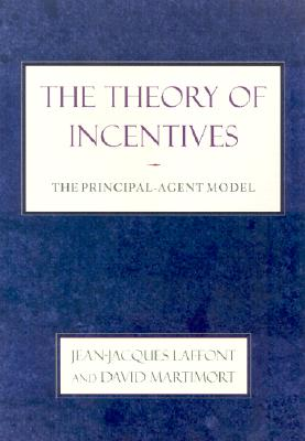 Image for The Theory of Incentives: The Principal-Agent Model