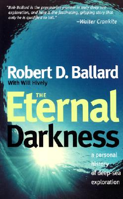Image for The Eternal Darkness: a personal history of deep-sea exploration