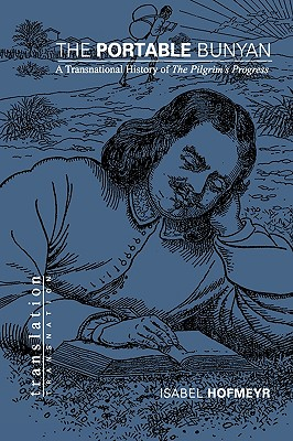 Image for The Portable Bunyan: A Transnational History of the Pilgrim's Progress