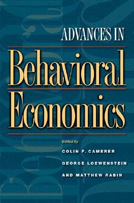 Advances in Behavioral Economics (The Roundtable Series in Behavioral Economics)
