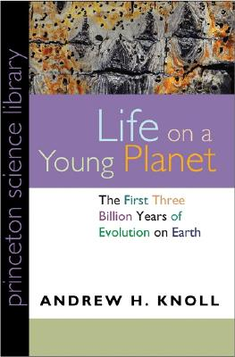 Image for Life on a Young Planet: The First Three Billion Years of Evolution on Earth (Princeton Science Library)