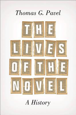 The Lives of the Novel: A History, Pavel, Thomas G.