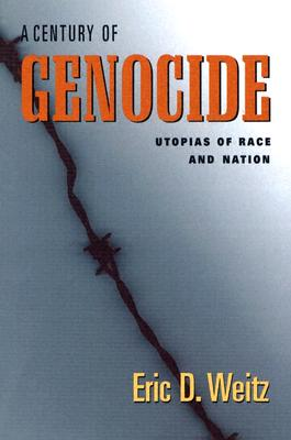 Image for A Century of Genocide: Utopias of Race and Nation