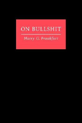 On Bullshit, HARRY G. FRANKFURT
