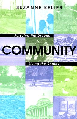 Image for Community: Pursuing the Dream, Living the Reality (Princeton Studies in Cultural Sociology)