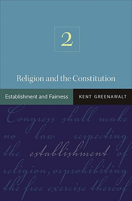 Image for Religion and the Constitution, Volume 2: Establishment and Fairness
