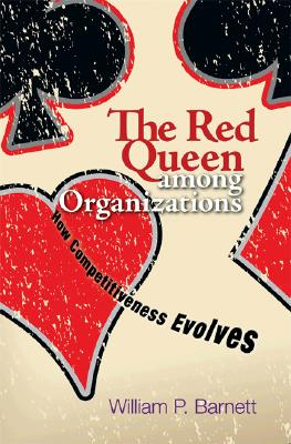 Image for The Red Queen among Organizations: How Competitiveness Evolves