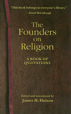 Image for The Founders on Religion: A Book of Quotations