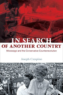 Image for In Search of Another Country: Mississippi and the Conservative Counterrevolution