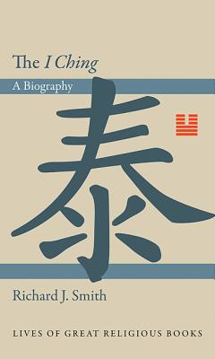 Image for The 'I Ching': A Biography (Lives of Great Religious Books)