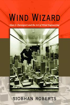 Image for Wind Wizard: Alan G. Davenport and the Art of Wind Engineering