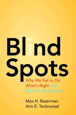 Image for Blind Spots Why We Fail to Do What's Right and What to Do about It
