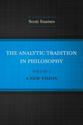 Image for The Analytic Tradition in Philosophy, Volume 2: A New Vision