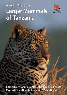 Image for A Field Guide to the Larger Mammals of Tanzania (Princeton Field Guides)
