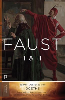 Faust I & II, Volume 2: Goethe?s Collected Works (Princeton Classics), von Goethe, Johann Wolfgang