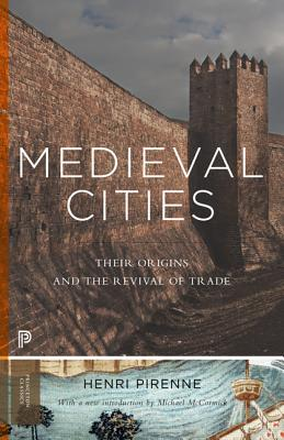 Image for Medieval Cities: Their Origins and the Revival of Trade (Princeton Classics)