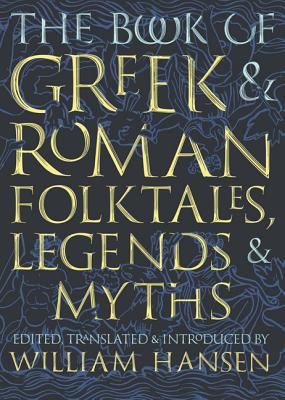 Image for The Book of Greek and Roman Folktales, Legends, and Myths