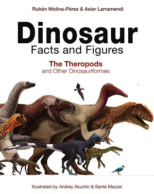 Image for Dinosaur Facts and Figures: The Theropods and Other Dinosauriformes