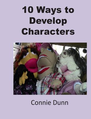 10 Ways to Develop Characters, Dunn, Connie