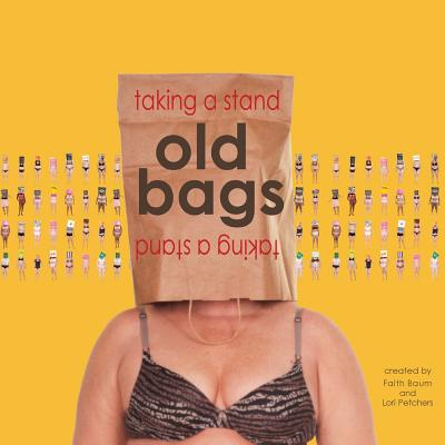 Old Bags Taking A Stand, Faith Baum