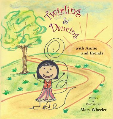 Image for Twirling and Dancing with Annie and Friends