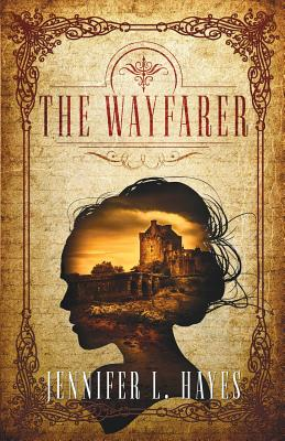 The Wayfarer: A Time Travel Romance, Hayes, Jennifer L.