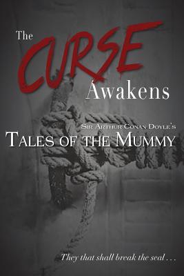 Image for The Curse Awakens: Sir Arthur Conan Doyle's Tales of the Mummy