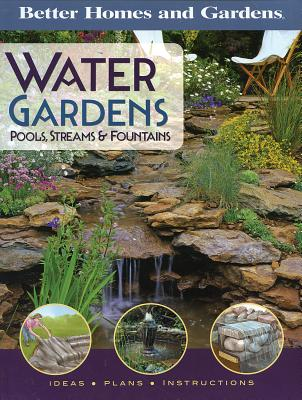 """Better Homes and Gardens Water Gardens: Pools, Streams & Fountains"", Better Homes and Gardens"