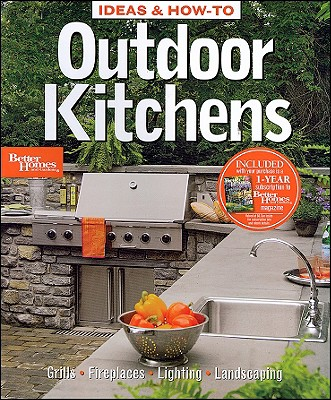 Image for Ideas & How-To: Outdoor Kitchens (Better Homes and Gardens) (Better Homes and Gardens Do It Yourself)